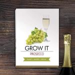 Grow it Prosecco